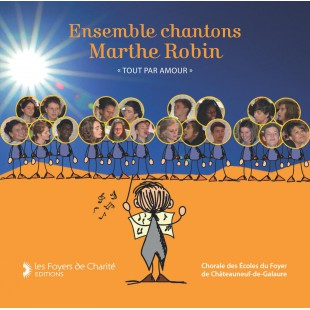 Chantons Marthe Robin - CD   (2014)